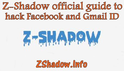 Z Shadow Hacker for Facebook and Gmail