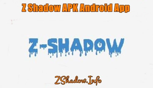 Free Download Z Shadow APK Android App