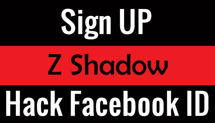 Photo of Z Shadow Hacker Sign Up – Facebook Hack 2021 [NEW UPDATE]